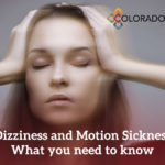 Dizziness and Motion Sickness – What you need to know