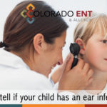 How to tell if your child has an ear infection?