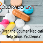 Do Over the Counter Medications Help Sinus Problems?