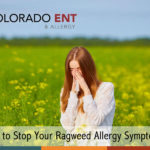 How to Stop your Ragweed Allergy Symptoms