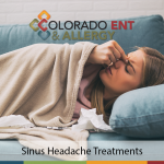 Sinus Headache Treatments - Is it time to see the ENT?